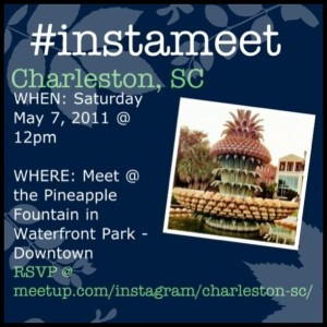 Charleston, SC Instameet on May 7, 2011 at 12pm